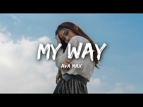 Ava Max - My Way (Lyrics / Lyrics Video)