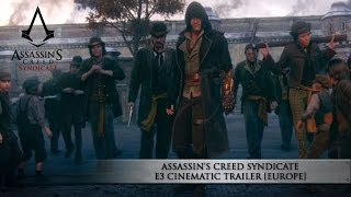 Assassin's Creed Syndicate E3 Cinematic Trailer