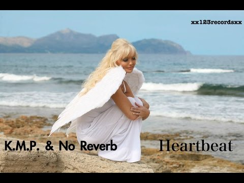 K.M.P & No Reverb - Heartbeat [Official Video]