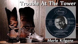 Merle Kilgore - Trouble At The Tower