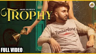 TROPHY – Aman Jaluria Video HD