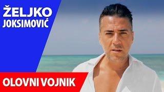 ZELJKO JOKSIMOVIC - OLOVNI VOJNIK - OFFICIAL VIDEO