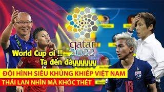 Đội hình CỰC KHỦNG tuyển Việt Nam vòng loại World Cup 2022   GIẤC MƠ TRONG TẦM TAY 🔥🔥🔥