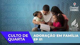 12/08/20 - ADORAÇÃO EM FAMÍLIA - Pr. Willians Moreira