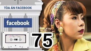 Facebook - Tòa Án Của Người Việt! | Nhạc Trắng 75