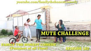 MUTE CHALLENGE (Family The Honest Comedy) (Episode 182)