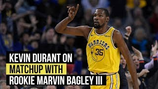 Kevin Durant on matchup with rookie Marvin Bagley III