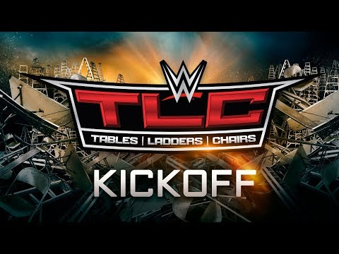 WWE TLC Kickoff: Dec. 16, 2018