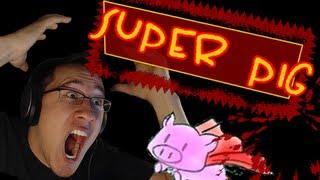 Super Pig | PREPARE TO RAGE