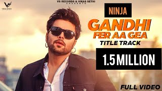 Gandhi Fer Aa Gea – Ninja Video HD