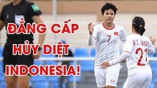 Highlights   Nữ Việt Nam – Nữ Indonesia   Hủy diệt 6-0, tiến vào bán kết SEA Games 30   NEXT SPORTS