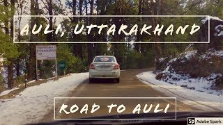 Delhi to Auli, Uttarakhand Part-2 II Joshimath to Auli II Drive on slippery road