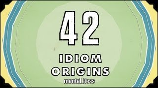 42 Idiom Origins - mental_floss on YouTube (Ep. 29)
