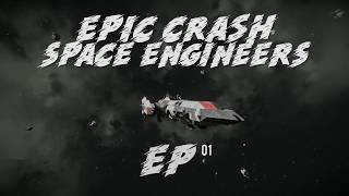 Space Engineers - Epic Crash [HD]