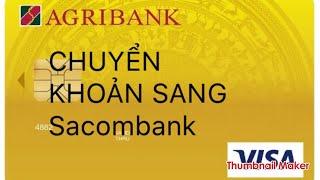 Agribank - Chuyển khoản khác ngân hàng - sacombank