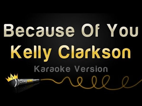 Kelly Clarkson - Because Of You (Karaoke Version)
