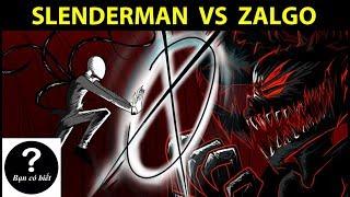 Slenderman vs Zalgo, ai sẽ thắng #66 || Bạn Có Biết?
