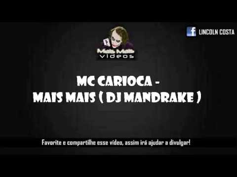 Baixar MC Carioca - Mais Mais - Dj Mandrake - Lançamento Oficial 2013 - 2014
