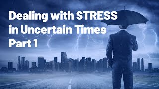Dealing with Stress and Anxiety in Uncertain Times | Life Hacks for Mental Health