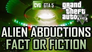 GTA 5: Alien Abductions? Fact or Fiction