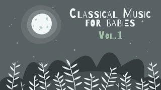 Classical Piano for Babies Vol.1 - Relaxing & Calming Music - Baby Lullabies