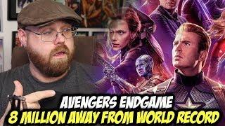 Avengers Endgame only $8 Million Away from WORLD RECORD!!!