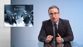 Raids: Last Week Tonight with John Oliver (HBO)