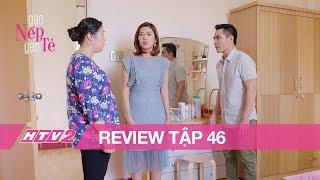 GẠO NẾP GẠO TẺ - REVIEW - Tập 46   Bà Mai che giấu chuyện Hân đi đêm, đổ lỗi ngược lại cho Kiệt