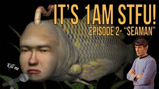 It's 1am STFU! - Episode 2