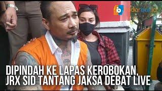DIPINDAH KE LAPAS KEROBOKAN, JRX SID TANTANG JAKSA DEBAT LIVE
