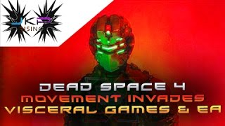 HUGE | Dead Space 4 Movement INVADES Visceral Games & EA | DS2 Gaming Night May 27th