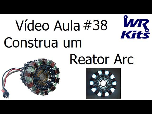 CONSTRUA UM REATOR ARC | Vídeo Aula #38