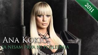 Ana Kokic - Ja nisam prva ni poslednja - (Audio)