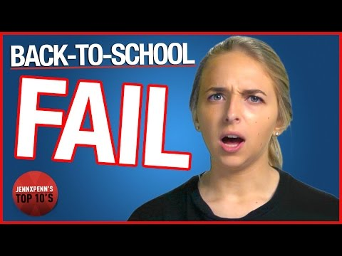 Jennxpenn's Top 10 Back to School Fails