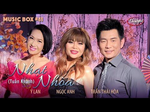 Ý Lan, Trần Thái Hòa, Ngọc Anh - Nhạt Nhòa | Music Box #41