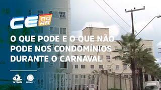 O que pode e o que não pode nos condomínios durante o carnaval