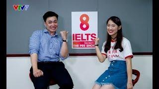 8 IELTS Season 2 The Preshow | Ep 1 | Đặng Trần Tùng 9.0 IELTS
