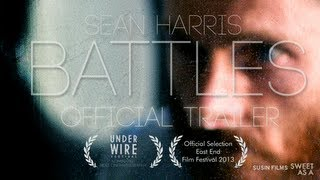 BATTLES TRAILER EXCLUSIVE - Starring SEAN HARRIS - Directed by MONTSERRAT LOMBARD