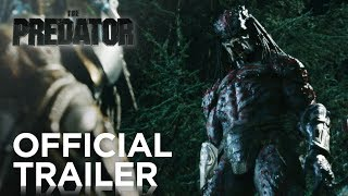 The Predator | Official Trailer [HD] | 20th Century FOX HD