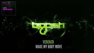 Vedenzo - Make My Body Move