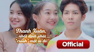 [Phim ngắn] Thanh Xuân, Nhất Định Phải Crush Một Ai Đó! (PASAL)