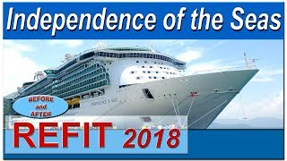 Independence of the Seas Refit Refurbishment Renovation 2018 - Before and After
