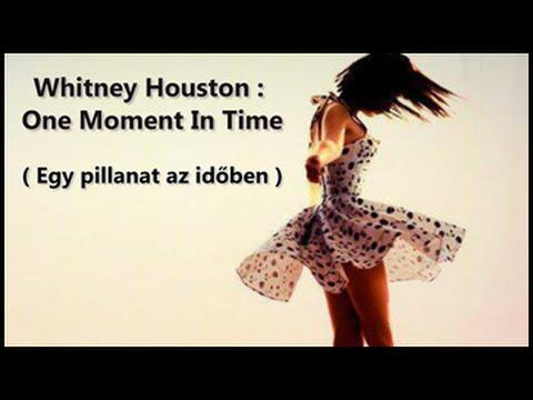 Whitney Houston : One Moment In Time / Egy pillanat az időben (magyar felirattal)