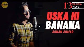 Uska Hi Banana (Acoustic) | cover by Adnan Ahmad | Sing Dil Se Unplugged | Arijit Singh