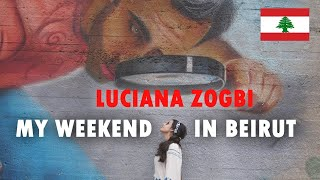 "Luciana Zogbi ""My Weekend in Beirut - Lebanon"" - A MUST SEE VIDEO"