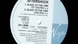 """Aftershock - Slave to the Vibe (12"""" club mix)"""