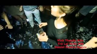 Trả Lại Nước Mắt Remix - DJ Daniel Mastro