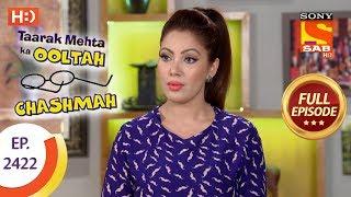 Taarak Mehta Ka Ooltah Chashmah - Ep 2422 - Full Episode - 13th March, 2018