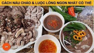 Cách NẤU CHÁO và LUỘC LÒNG NGON NHẤT CÓ THỂ-by Mon ngon Ho Guom