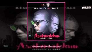 Reminisce Ft. Wale - Asalamalekun (Remix) (OFFICIAL AUDIO 2016)